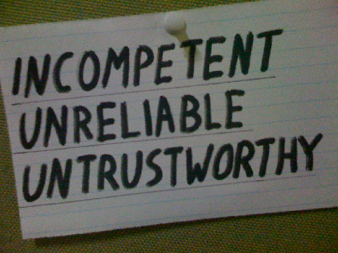 government incompetent-unreliable-untrustworthy